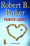 Parker, Robert B. - Painted Ladies (First Edition)