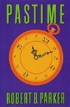 Pastime | Parker, Robert B. | Signed First Edition Book