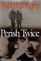 Perish Twice | Parker, Robert B. | Signed First Edition Book