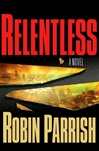 Relentless | Parrish, Robin | Signed First Edition Book