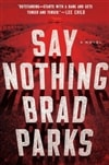 Parks, Brad | Say Nothing | Signed First Edition Book