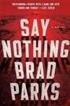 Say Nothing | Parks, Brad | Signed First Edition Book