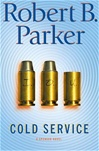 Parker, Robert B. - Cold Service (Signed First Edition)
