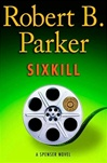 Parker, Robert B. - Sixkill (First Edition)