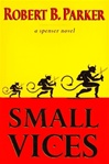 Parker, Robert B. - Small Vices (Signed First Edition)