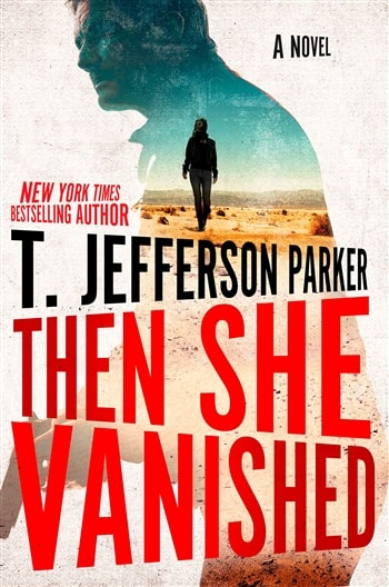 Then She Vanished by T. Jefferson Parker