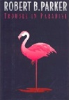 Parker, Robert B. - Trouble in Paradise (Signed First Edition)
