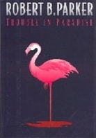 Trouble in Paradise | Parker, Robert B. | Signed First Edition Book