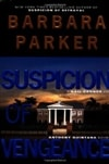 Parker, Barbara - Suspicion of Vengeance (Signed First Edition)