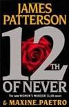 12th of Never | Patterson, James & Paetro, Maxine | Double-Signed 1st Edition