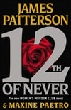 Patterson, James & Paetro, Maxine - 12th of Never (1st edition)