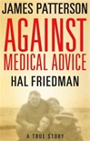 Against Medical Advice | Patterson, James | Signed First Edition Book