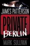 Private Berlin | Patterson, James & Sullivan, Mark | Double-Signed 1st Edition