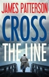 Patterson, James | Cross the Line | First Edition Book
