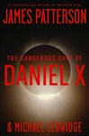Patterson, James & Ledwidge, Michael - Dangerous Days of Daniel X (Signed First Edition)