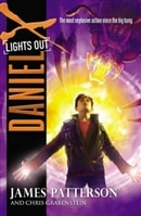 Daniel X: Lights Out | Patterson, James & Grabenstein, Chris | Signed First Edition Book