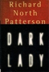 Patterson, Richard North | Dark Lady | First Edition Book