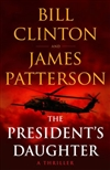 Patterson, James & Clinton, Bill | President's Daughter, The | First Edition Copy