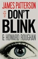 Don't Blink | Patterson, James & Roughan, Howard | First Edition Book