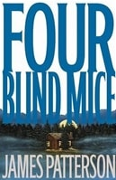 Four Blind Mice | Patterson, James | Signed First Edition Book