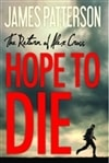 Hope To Die | Patterson, James | Signed Bookclub Edition Book