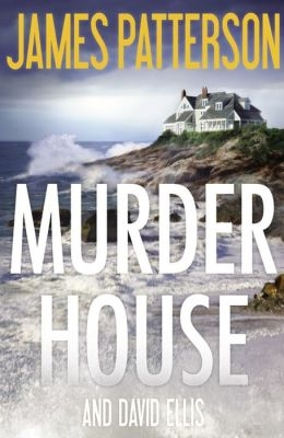 Murder House by James Patterson and David Ellis