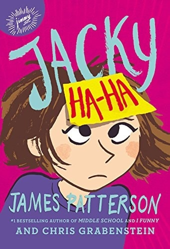 Jacky Ha-Ha by James Patterson and Chris Grabenstein