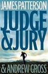 Patterson, James & Gross, Andrew - Judge & Jury (First Edition)