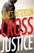 Cross Justice | Patterson, James | First Edition Book