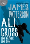 Patterson, James | Ali Cross: Like Father, Like Son | First Edition Copy