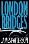 Patterson, James | London Bridges | Signed First Edition Book