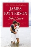 Patterson, James - First Love (First Edition)