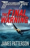 Maximum Ride 4: Final Warning | Patterson, James | Signed First Edition Book