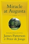 Miracle at Augusta | Patterson, James & de Jonge, Peter | First Edition Book