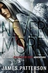 Patterson, James - Nevermore: The Final Maximum Ride Adventure (First Edition)