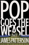 Pop Goes the Weasel | Patterson, James | Signed First Edition Book