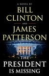 President is Missing, The | Patterson, James & Clinton, Bill | First Edition Book