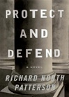 Patterson, Richard North - Protect and Defend (Signed First Edition)