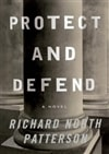 Patterson, Richard North | Protect and Defend | First Edition Book