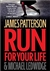 Run For Your Life | Patterson, James & Ledwidge, Michael | Signed First Edition Book