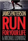 Patterson, James & Ledwidge, Michael - Run For Your Life (Signed First Edition)