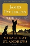 Patterson, James & de Jonge, Peter | Miracle at St. Andrews | First Edition Book