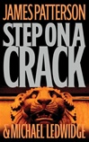 Step On A Crack | Patterson, James | First Edition Book