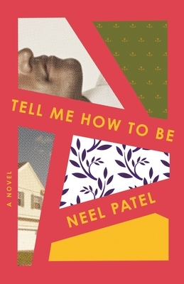 Tell Me How to Be by Neel Patel