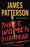 Patterson, James | Three Women Disappear | First Edition Book