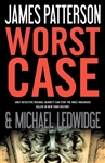 Worst Case | Patterson, James & Ledwidge, Michael | Signed First Edition Book