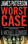 Patterson, James & Ledwidge, Michael - Worst Case (First Edition)