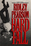 Pearson, Ridley - Hard Fall (Signed First Edition)