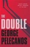 Double, The | Pelecanos, George | Signed First Edition Book