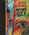 Drama City | Pelecanos, George | Signed & Numbered Limited Edition Book